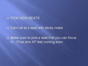 PICK NEW SEATS Cant sit at a seat