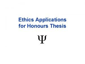 Ethics Applications for Honours Thesis Checklist for submitting