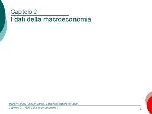 Capitolo 2 I dati della macroeconomia Mankiw MACROECONOMIA