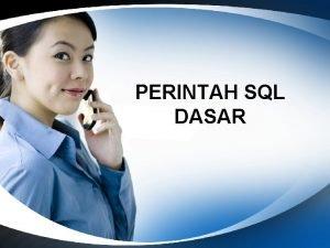 PERINTAH SQL DASAR KASUS DML INSERT Sintaks INSERT