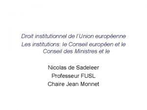 Droit institutionnel de lUnion europenne Les institutions le