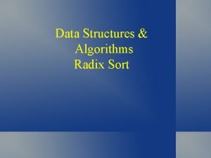 Data Structures Algorithms Radix Sort Key Comparison Often