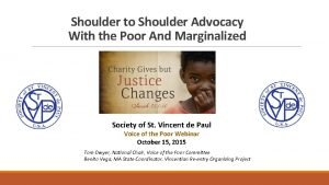 Shoulder to Shoulder Advocacy With the Poor And
