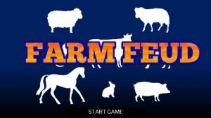 START GAME Welcome to Farm Feud everybody Im