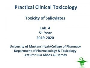Practical Clinical Toxicology Toxicity of Salicylates Lab 4