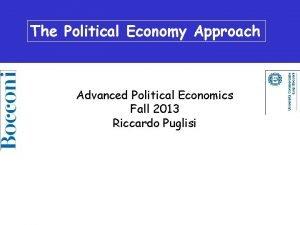 The The Political Economics Political Economy Approach Advanced
