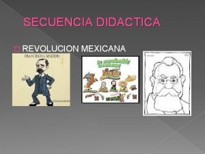 SECUENCIA DIDACTICA REVOLUCION MEXICANA PROYECTO ANALIZAR FECHAS Y