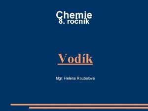 Chemie 8 ronk Vodk Mgr Helena Roubalov Vodk
