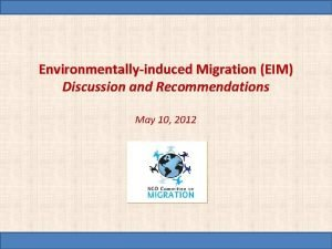 Environmentallyinduced Migration EIM Discussion and Recommendations May 10