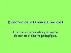 Didctica de las Ciencias Sociales Las Ciencias Sociales