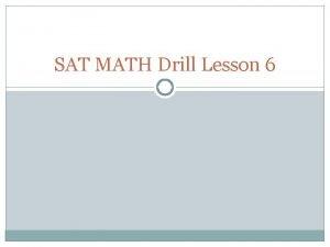 SAT MATH Drill Lesson 6 Drill Day 6
