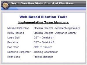 Web Based Election Tools Web Based Implementation Team
