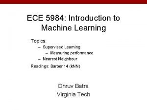 ECE 5984 Introduction to Machine Learning Topics Supervised