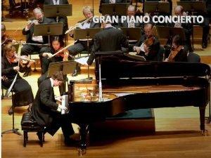 GRAN PIANO CONCIERTO El piano es un instrumento