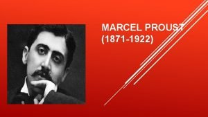 MARCEL PROUST 1871 1922 BIOGRAFIA Nacido en Paris