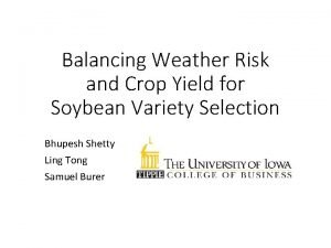 Balancing Weather Risk and Crop Yield for Soybean