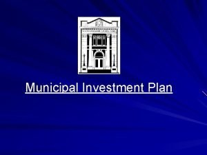Municipal Investment Plan Overview A group RRSP Investment