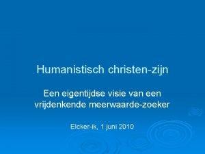 Humanistisch christenzijn Een eigentijdse visie van een vrijdenkende
