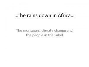 the rains down in Africa The monsoons climate