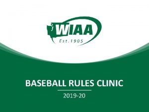 BASEBALL RULES CLINIC 2019 20 WIAA Baseball Contact
