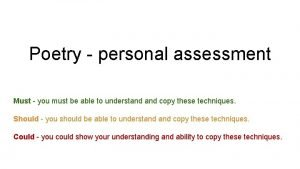 Poetry personal assessment Must you must be able
