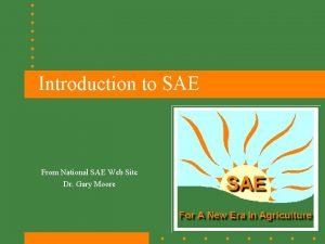 Introduction to SAE From National SAE Web Site
