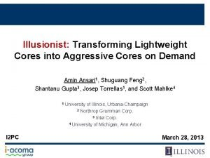Illusionist Transforming Lightweight Cores into Aggressive Cores on