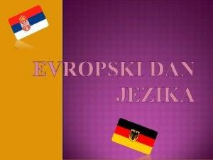 EVROPSKI DAN JEZIKA Evropski dan jezika zasniva se