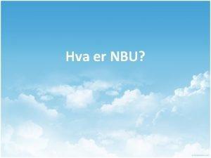 Hva er NBU Av og for ungdom Levende