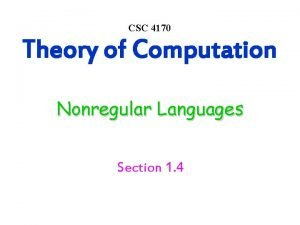 CSC 4170 Theory of Computation Nonregular Languages Section