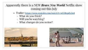 Apparently there is a NEW Brave New World