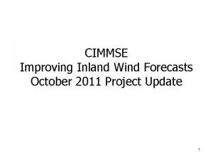 CIMMSE Improving Inland Wind Forecasts October 2011 Project