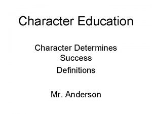 Character Education Character Determines Success Definitions Mr Anderson