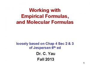 Working with Empirical Formulas and Molecular Formulas loosely