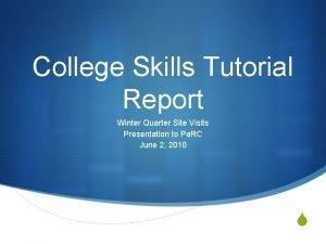 College Skills Tutorial Report Winter Quarter Site Visits