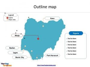 Outline map Legend Capital Major cities Kano Nigeria