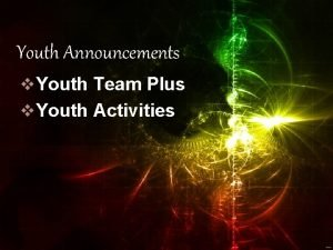 Youth Announcements v Youth Team Plus v Youth