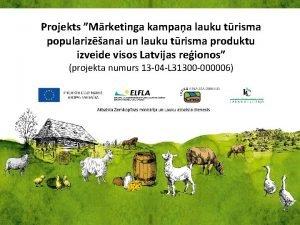 Projekts Mrketinga kampaa lauku trisma popularizanai un lauku