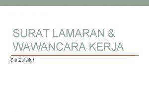 SURAT LAMARAN WAWANCARA KERJA Siti Zulzilah Bahasa Surat