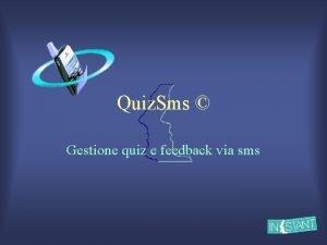 Quiz Sms Gestione quiz e feedback via sms