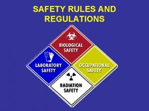 SAFETY RULES AND REGULATIONS GENERAL SAFETY CONSIDERATIONS Safety