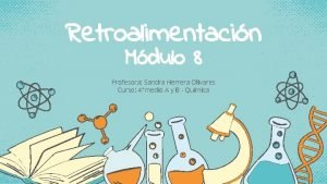 Retroalimentacin Mdulo 8 Profesora Sandra Herrera Olivares Curso