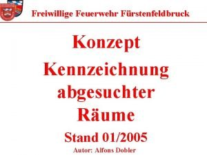Freiwillige Feuerwehr Frstenfeldbruck Konzept Kennzeichnung abgesuchter Rume Stand