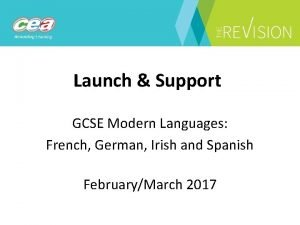 Launch Support GCSE Modern Languages French German Irish