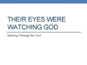 THEIR EYES WERE WATCHING GOD Working Through the