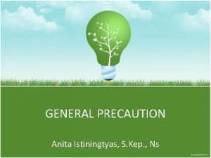 GENERAL PRECAUTION Anita Istiningtyas S Kep Ns SEJARAH