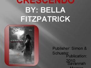 CRESCENDO BY BELLA FITZPATRICK Publisher Simon Schuster Publication