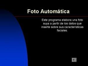 Foto Automtica Este programa elabora una foto suya