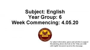 Subject English Year Group 6 Week Commencing 4
