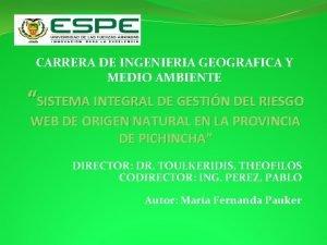 CARRERA DE INGENIERIA GEOGRAFICA Y MEDIO AMBIENTE SISTEMA